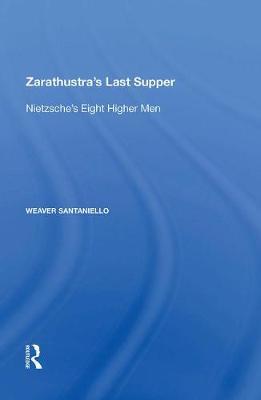 Zarathustra's Last Supper by Weaver Santaniello