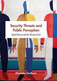 Security Threats and Public Perception by Elizaveta Gaufman