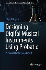 Designing Digital Musical Instruments Using Probatio by Filipe Calegario