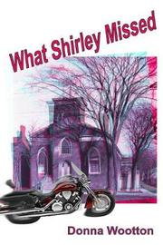 What Shirley Missed by Donna Wootton