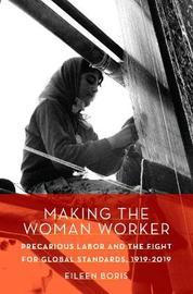 Making the Woman Worker by Eileen Boris