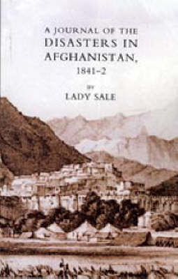 Journal of the Disasters in Afghanistan 1841-2 by Florentia Sale image