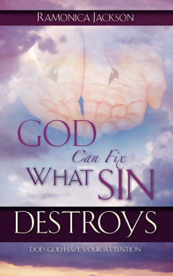 God Can Fix What Sin Destroys by Ramonica Jackson image