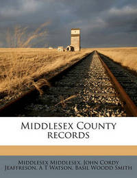 Middlesex County Records by Middlesex Middlesex