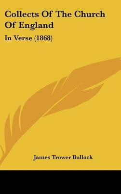 Collects Of The Church Of England: In Verse (1868) by James Trower Bullock image