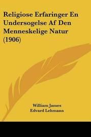 Religiose Erfaringer En Undersogelse AF Den Menneskelige Natur (1906) by Edvard Lehmann