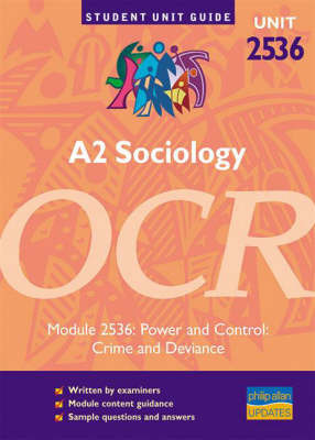 A2 Sociology OCR: Power and Contro - Crime and Deviance: Unit 2536 by Steve Chapman