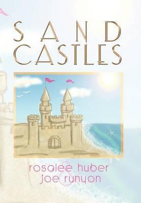 Sand Castles by Rosalee Huber