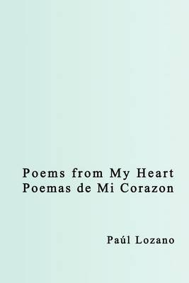 Poems from My Heart by Paul Lozano