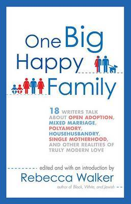 One Big Happy Family by Rebecca Walker image