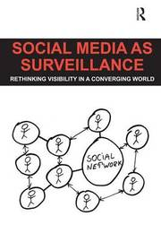 Social Media as Surveillance by Daniel Trottier