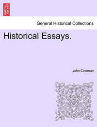 Historical Essays. by John Coleman