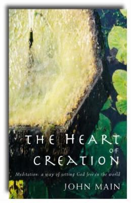 Heart of Creation by John Main image