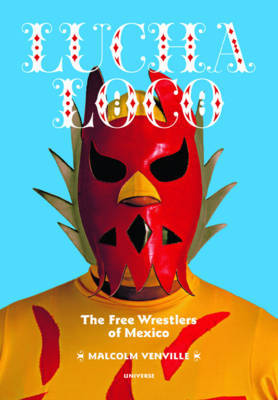 Lucha Loco by Malcolm Venville image
