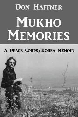 Mukho Memories by Don Haffner