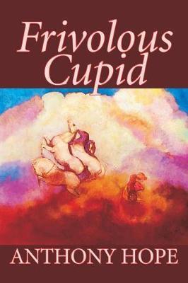 Frivolous Cupid by Anthony Hope image