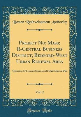 Project No; Mass; R-Central Business District; Bedford-West Urban Renewal Area, Vol. 2 by Boston Redevelopment Authority