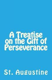 A Treatise on the Gift of Perseverance by St Augustine