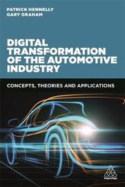 Digital Transformation of the Automotive Industry by Patrick Hennelly