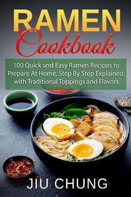 Ramen Cookbook by Jiu Chung