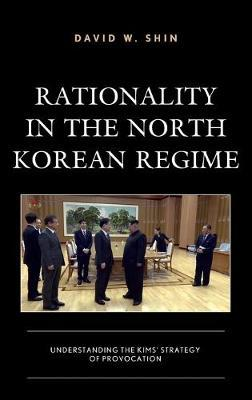 Rationality in the North Korean Regime by David W. Shin