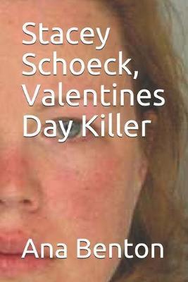 Stacey Schoeck, Valentines Day Killer by Ana Benton