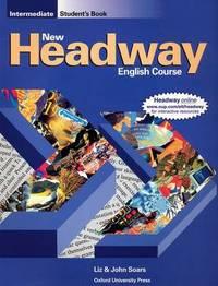 New Headway: Intermediate: Student's Book by John Soars
