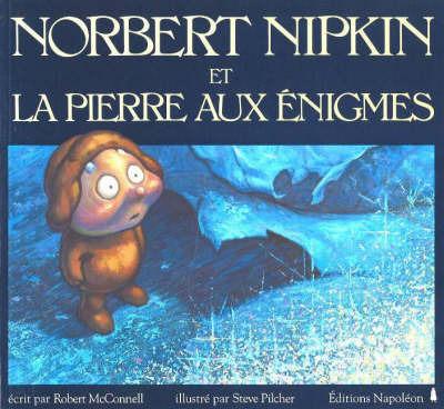 Norbert Nipkin et La Pierre aux Enigmes by Robert McConnell