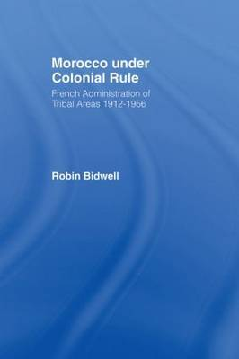 Morocco Under Colonial Rule by Robin Bidwell image