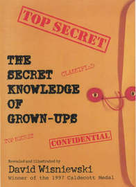 The Secret Knowledge of Grown-Ups by David Wisniewski image