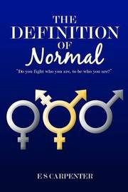 The Definition of Normal by E S Carpenter