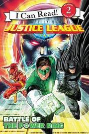 Justice League: Battle of the Power Ring by Donald Lemke