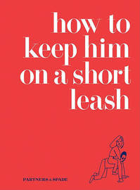 How to Keep Him on a Short Leash by Partners and Spade image