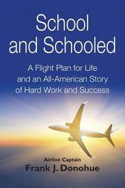School and Schooled by Frank J Donohue
