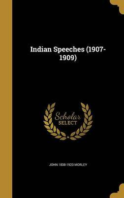 Indian Speeches (1907-1909) by John 1838-1923 Morley image