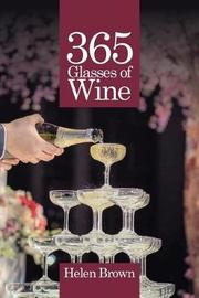 365 Glasses of Wine by Helen Brown