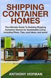Shipping Container Homes by Anthony Hofman