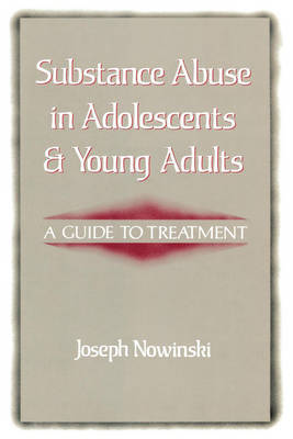Substance Abuse in Adolescents and Young Adults by Joseph Nowinski image