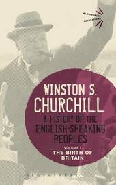 A History of the English-Speaking Peoples Volume I by Winston S Churchill