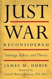 Just War Reconsidered by James M Dubik