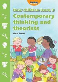 How Children Learn: v. 3: Contemporary Thinking and Theorists by Linda Pound