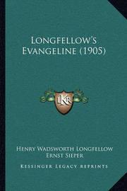 Longfellow's Evangeline (1905) by Henry Wadsworth Longfellow