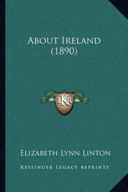 About Ireland (1890) by Elizabeth Lynn Linton