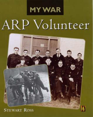 My War: ARP Volunteer by Stewart Ross image