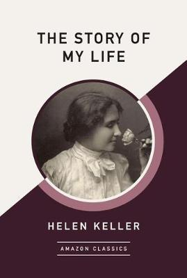 The Story of My Life (AmazonClassics Edition) by Helen Keller image