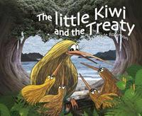 Little Kiwi and the Treaty by Nikki Slade Robinson