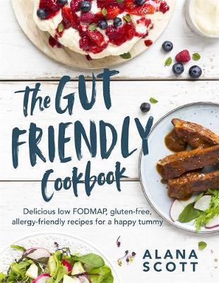 The Gut-friendly Cookbook by Alana Scott image
