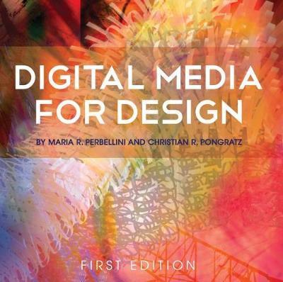 Digital Media for Design by Christian R. Pongratz