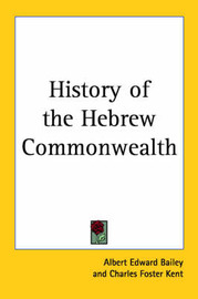 History of the Hebrew Commonwealth by Albert Edward Bailey image