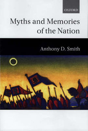 Myths and Memories of the Nation by Anthony D Smith image